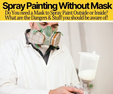 Do You need a Mask to Spray Paint Outside