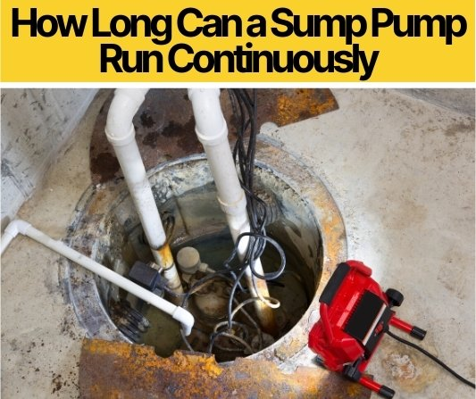 How Long Can a Sump Pump Run Continuously