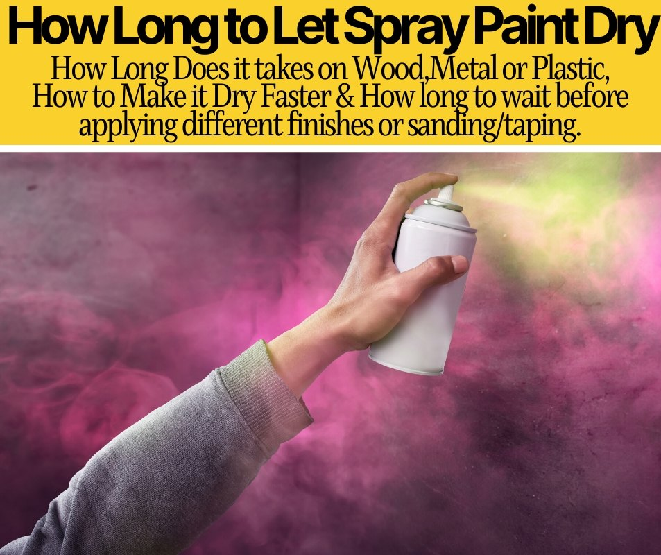 How Long Does It Take Spray Paint to Dry