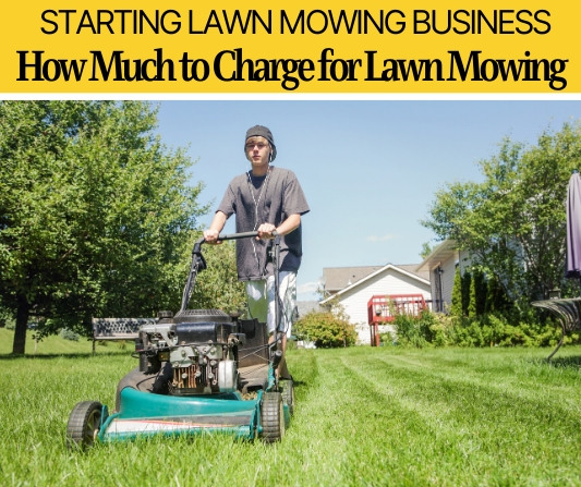 How Much to Charge for Lawn Mowing