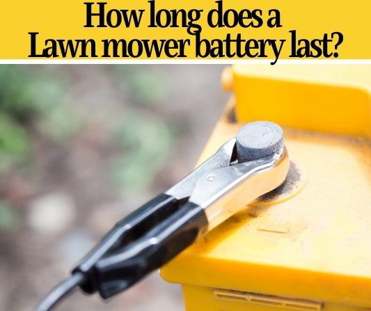 How long does a Lawn mower battery last