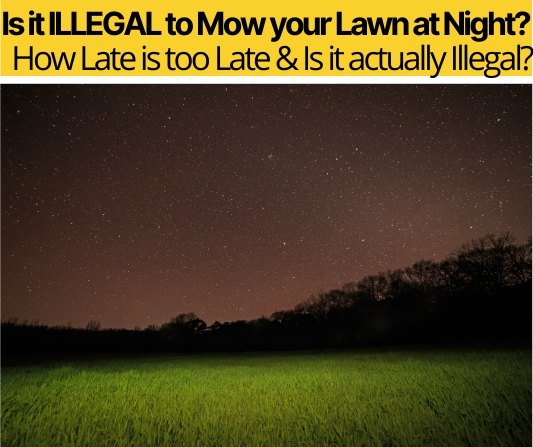 Is it ILLEGAL to Mow your Lawn at Night
