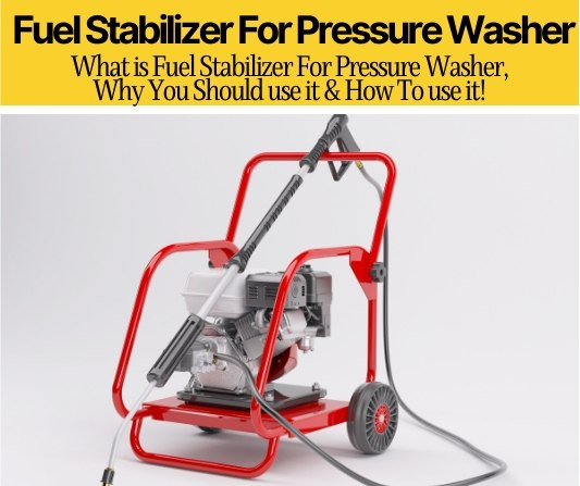 What is Fuel Stabilizer For Pressure Washer