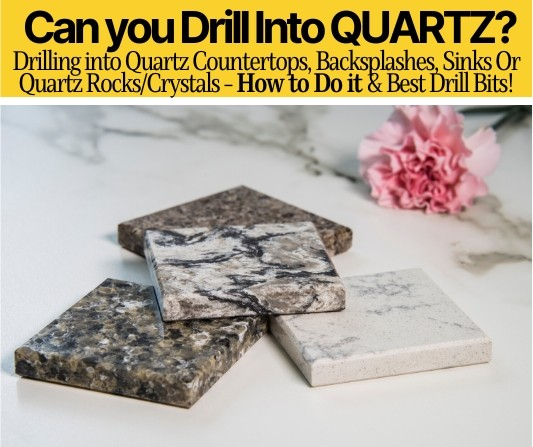 can you drill into quartz