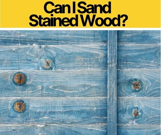 Can I Sand Stained Wood_