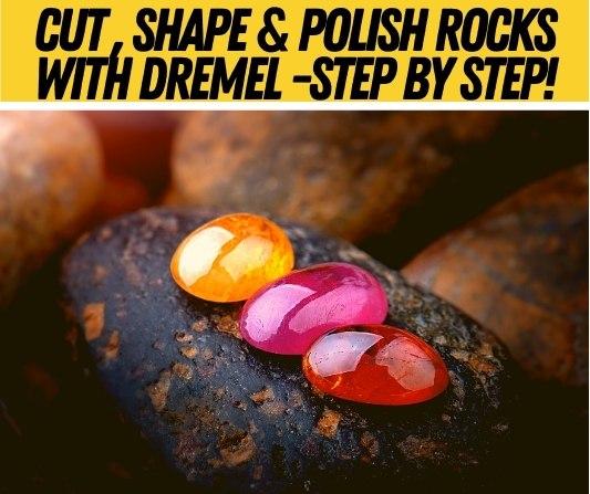 cut shape polish rocks with dremel