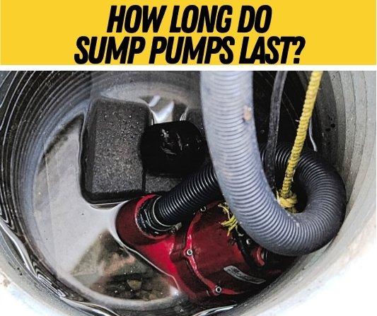 How long Do Sump Pumps Last