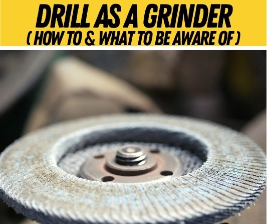 drill as a grinder