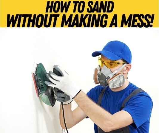 how to sand without making a mess