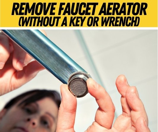 remove faucet aerator without key or wrench